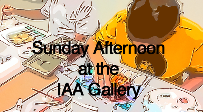 Sunday Afternoon at the IAA Gallery – November 19