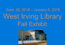 Fall 2018 Exhibit at the West Irving Library