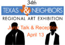 Texas & Neighbors Juror Talk & Reception April 13th