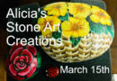 Alicia's Stone Art Creations: March 15th Meetup
