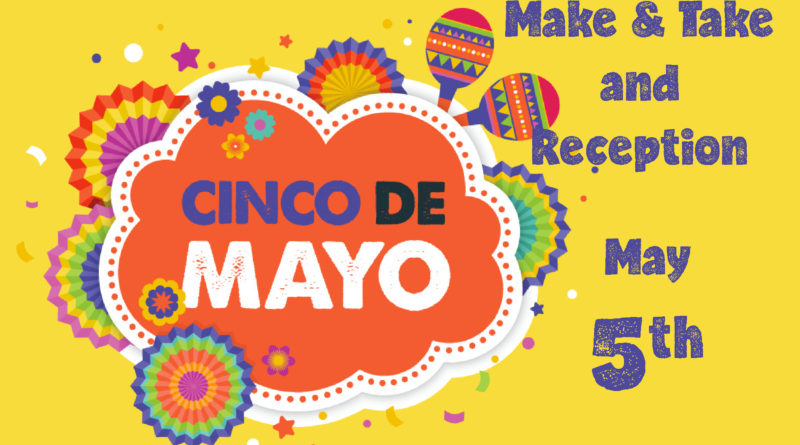 May 5th: Cinco de Mayo Art Fair: Make & Take and Multicultural Art Exhibit Reception