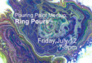 Pouring Paint Meetup: Ring Pours