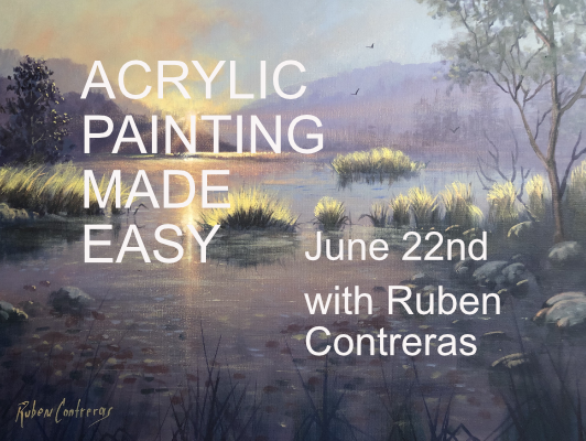 Acrylic Painting Made Easy June 22 with Ruben Contreras