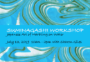 Suminagashi Workshop July 13: Japanese Art of Marbling on Water
