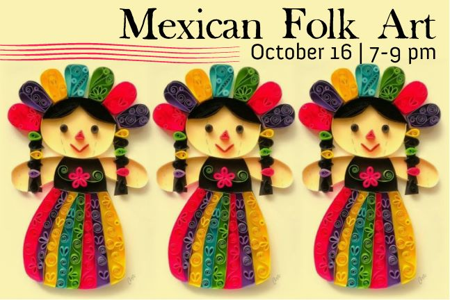 Arte Popular Mexicano (Mexican Folk Art) Oct. 16, 23 & 30