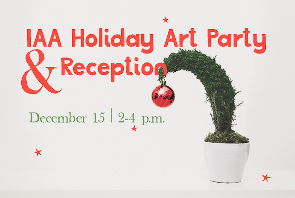 IAA Holiday Art Party & Receptions Dec. 15