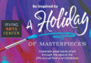 IAA Holiday Crafts at Irving Arts Center's A Holiday of Masterpieces