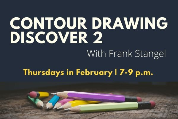 Contour Drawing 2 with Frank Stangle: Thursday classes in February