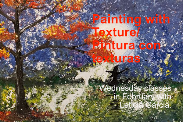 Painting with Texture / Pintura con texturas – Wednesday classes in February