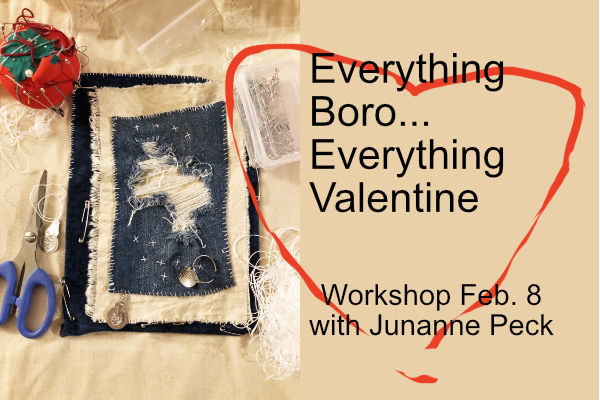 Everything Boro…Everything Valentine: Workshop Feb. 8 with Junanne Peck