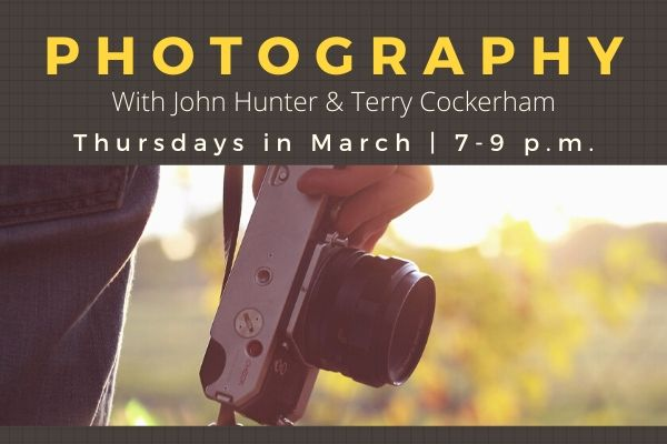 Photography 1 with John Hunter & Terry Cockerham:  Classes in March