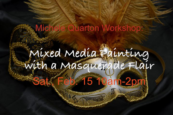Michele Quarton: Mixed Media Painting with a Masquerade Flair Feb. 15