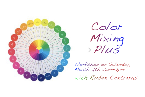Color Mixing Plus workshop March 7 with Ruben Contreras